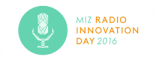 MIZ RADIO INNOVATION DAY am 29. September 2016