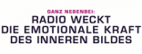 Radio Advertising Summit 2017: Radio weckt die emotionale Kraft des inneren Bildes