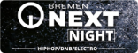 Bremen NEXT Night Vol. 6: Eine Bremer Nacht voll HipHop, Urban- und Elektro-Sounds am 27. September 2019