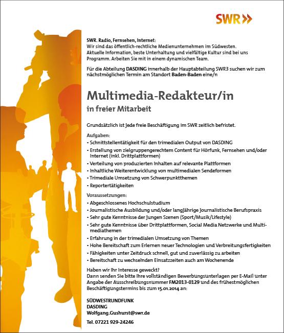 Für die Abteilung DASDING innerhalb der Hauptabteilung SWR3 suchen wir zum nächstmöglichen Termin am Standort Baden-Baden eine/n Multimedia-Redakteur/in in freier Mitarbeit