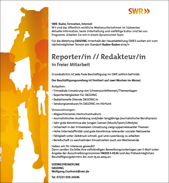 Für die Abteilung DASDING innerhalb der Hauptabteilung SWR3 suchen wir zum nächstmöglichen Termin am Standort Baden-Baden eine/n Reporter/in // Redakteur/in in freier Mitarbeit.