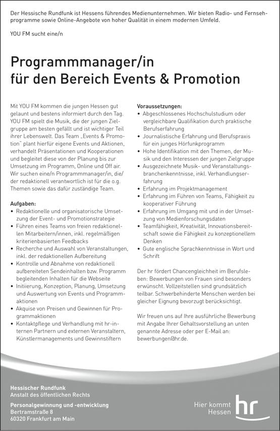 Der Hessische Rundfunk ist Hessens führendes Medienunternehmen. Wir bieten Radio- und Fernsehprogramme sowie Online-Angebote von hoher Qualität in einem modernen Umfeld. YOU FM sucht eine/n Programmmanager/in für den Bereich Events & Promotion.
