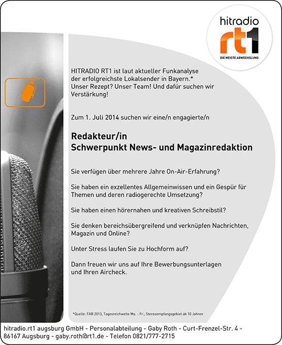 HITRADIO RT1 ist laut aktueller Funkanalyse der erfolgreichste Lokalsender in Bayern. Unser Rezept? Unser Team! Und dafür suchen wir Verstärkung! HITRADIO RT1 sucht zum 1. Juli 2014 eine/n engagierte/n Redakteur/in Schwerpunkt News- und Magazinredaktion.