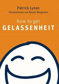 Cover: How to get Gelassenheit - Patrick Lynen