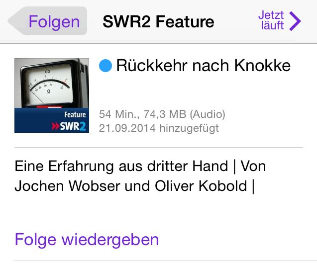 Handy-Screenshot - Podcastangebot SWR2 Feature: Wer wissen will, worum es geht, muss reinhören. Umständlich.