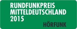 Rundfunkpreis Mitteldeutschland 2015 - Hörfunk