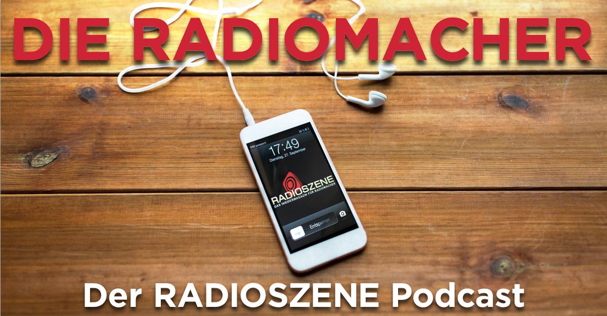 Die Radiomacher Der RADIOSZENE Podcast