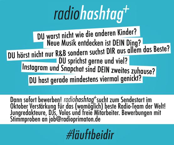 Radio Hashtag+ sucht zum Sendestart im Oktober Verstärkung für das (womöglich) beste Radio-Team der Welt: Radio Hashtag+ sucht Jungredakteure, DJs, Volos und freie Mitarbeiter (m/w)