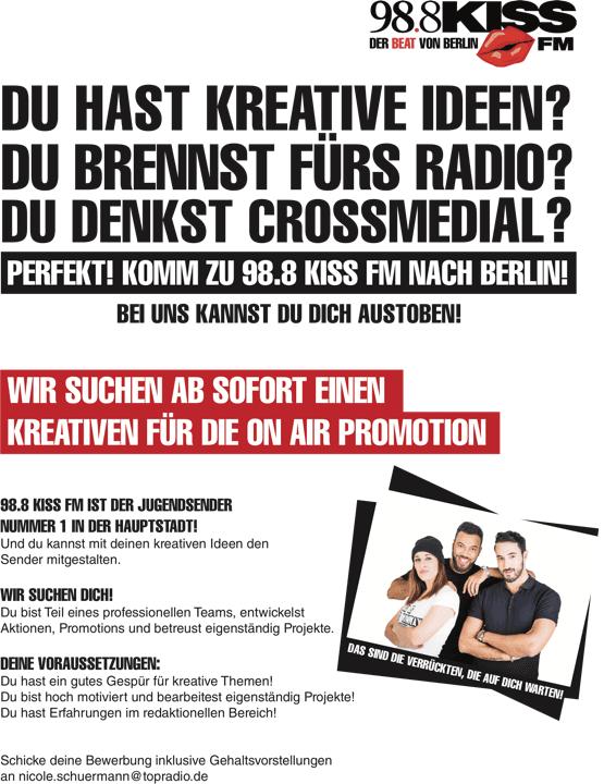 Du hast kreative Ideen? Du brennst fürs Radio? Du denkst crossmedial? Perfekt! Komm zu 98.8 KISS FM nach Berlin. Bei uns kannst du dich austoben! 98.8 KISS FM sucht einen Kreativen für die On Air Promotion