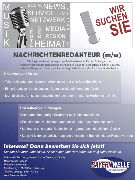 Die Bayernwelle, der regionale Privatradiosender für den Chiemgau, den Rupertwinkel und das Berchtesgadener Land, sucht eine/n Nachrichtenredakteur/in.