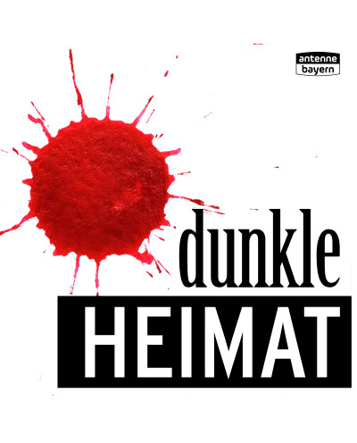 Dunkle Heimat: ANTENNE BAYERN Podcast-Serie