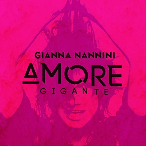 """Gianna Nannini """"Amore Gigante"""""""
