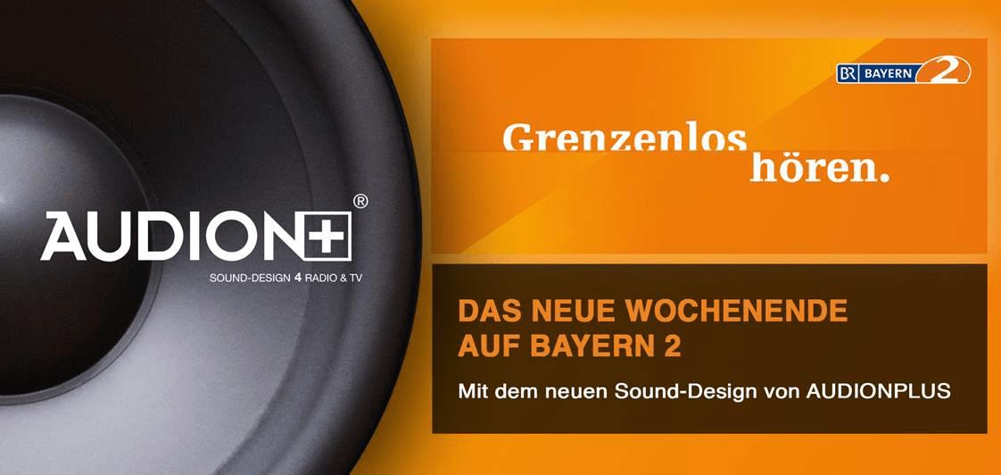 Das neue Wochenende auf Bayern 2 mit neuem Sounddesign von Audionplus