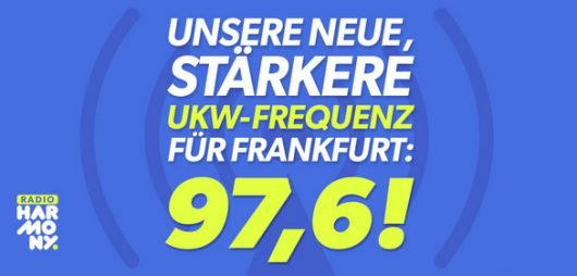 Ab sofort sendet Radio harmony in Frankfurt und Umgebung auf 97,6 MHz.