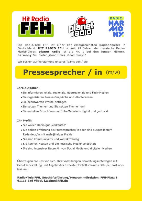 """Die Radio/Tele FFH ist einer der erfolgreichsten Radioanbieter in Deutschland. HIT RADIO FFH ist seit 27 Jahren der hessische Radio- Marktführer, planet radio ist die Nr. 1 bei den jungen Hörern. harmony.fm bietet """"Good times. Good music."""" Wir suchen zur Verstärkung unseres Teams den / die Pressesprecher/in."""