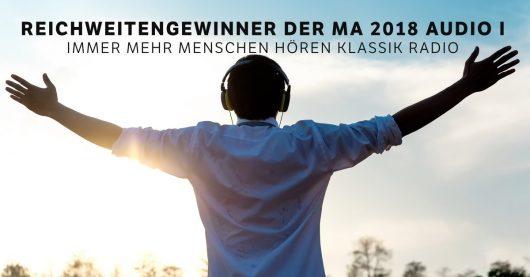 Klassik Radio ist Reichweitengewinner der ma Audio 2018 I