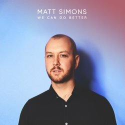 "Matt Simons ""We Can Do Better"""