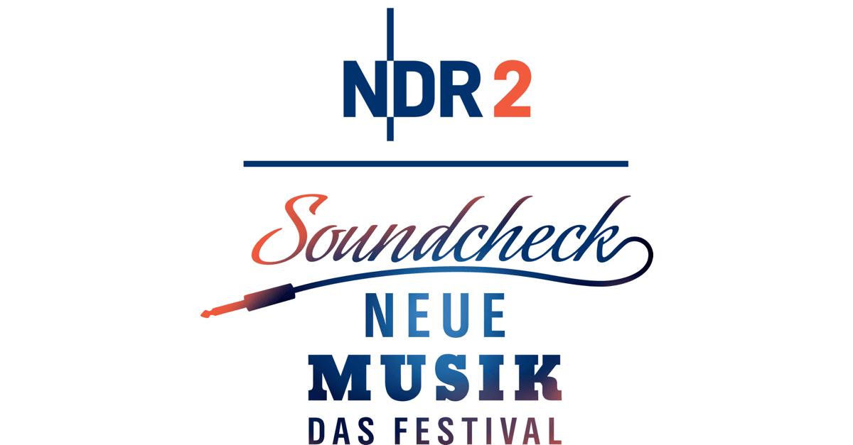 NDR 2 Soundcheck Neue Musik Festival 2019