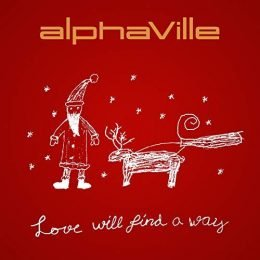 "Alphaville: ""Love Will Find A Way"""