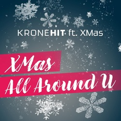"Weihnachtssong: KRONEHIT feat. Christmas: ""XMas All Around U"
