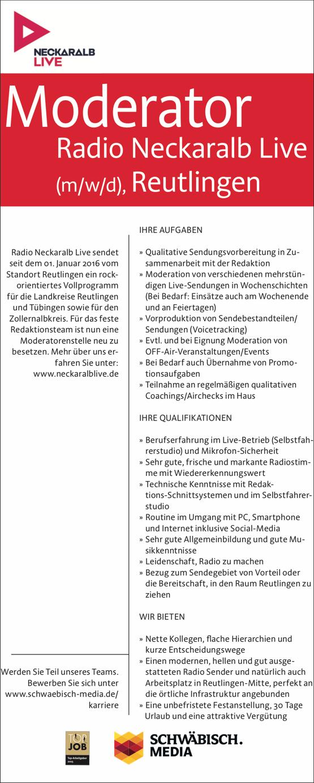 Radio Neckaralb Live sucht Moderator (m/w/d) – Radio Neckaralb Live sendet seit dem 01. Januar 2016 vom Standort Reutlingen ein rock- orientiertes Vollprogramm für die Landkreise Reutlingen und Tübingen sowie für den Zollernalbkreis. Für das feste Redaktionsteam ist nun eine Moderatorenstelle neu zu besetzen. Mehr über uns er- fahren Sie unter: www.neckaralblive.de IHRE AUFGABEN » Qualitative Sendungsvorbereitung in Zu- sammenarbeit mit der Redaktion » Moderation von verschiedenen mehrstün- digen Live-Sendungen in Wochenschichten (Bei Bedarf: Einsätze auch am Wochenende und an Feiertagen) » Vorproduktion von Sendebestandteilen/ Sendungen (Voicetracking) » Evtl. und bei Eignung Moderation von OFF-Air-Veranstaltungen/Events » Bei Bedarf auch Übernahme von Promo- tionsaufgaben » Teilnahme an regelmäßigen qualitativen Coachings/Airchecks im Haus IHRE QUALIFIKATIONEN » Berufserfahrung im Live-Betrieb (Selbstfah- rerstudio) und Mikrofon-Sicherheit » Sehr gute, frische und markante Radiostim- me mit Wiedererkennungswert » Technische Kenntnisse mit Redak- tions-Schnittsystemen und im Selbstfahrer- studio » Routine im Umgang mit PC, Smartphone und Internet inklusive Social-Media » Sehr gute Allgemeinbildung und gute Mu- sikkenntnisse » Leidenschaft, Radio zu machen » Bezug zum Sendegebiet von Vorteil oder die Bereitschaft, in den Raum Reutlingen zu ziehen WIR BIETEN » Nette Kollegen, flache Hierarchien und kurze Entscheidungswege » Einen modernen, hellen und gut ausge- statteten Radio Sender und natürlich auch Arbeitsplatz in Reutlingen-Mitte, perfekt an die örtliche Infrastruktur angebunden » Eine unbefristete Festanstellung, 30 Tage Urlaub und eine attraktive Vergütung