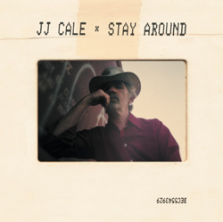 "J.J. Cale - ""Stay Around"""