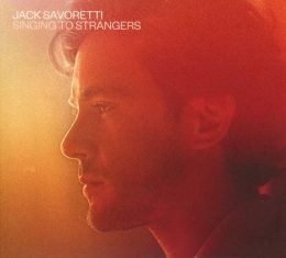 "Jack Savoretti - ""Singing To Strangers"""