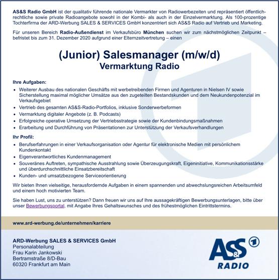 AS&S Radio GmbH ist der qualitativ führende nationale Vermarkter von Radiowerbezeiten und repräsentiert öffentlich rechtliche sowie private Radioangebote sowohl in der Kombi als auch in der Einzelvermarktung. Als 100prozentige Tochterfirma der ARDWerbung SALES & SERVICES GmbH konzentriert sich AS&S Radio auf Vertrieb und Marketing. Für unseren Bereich RadioAußendienst im Verkaufsbüro München suchen wir zum nächstmöglichen Zeitpunkt – befristet bis zum 31. Dezember 2020 aufgrund einer Elternzeitvertretung – einen (Junior) Salesmanager (m/w/d) Vermarktung Radio Ihre Aufgaben: Weiterer Ausbau des nationalen Geschäfts mit werbetreibenden Firmen und Agenturen in Nielsen IV sowie Sicherstellung maximal möglicher Umsätze aus den zugeteilten Bestandskunden und dem Neukundenpotenzial im Verkaufsgebiet Vertrieb des gesamten AS&SRadioPortfolios, inklusive Sonderwerbeformen Vermarktung digitaler Angebote (z. B. Podcasts) Erfolgreiche operative Umsetzung der Vertriebsstrategie sowie der Kundenbindungsmaßnahmen Erarbeitung und Durchführung von Präsentationen zur Unterstützung der Verkaufsverhandlungen Ihr Profil: Berufserfahrungen in einer Verkaufsorganisation oder Agentur für elektronische Medien mit persönlichem Kundenkontakt Eigenverantwortliches Kundenmanagement Souveränes Auftreten, sympathische Ausstrahlung sowie Überzeugungskraft, Eigeninitiative, Kommunikationsstärke und überdurchschnittliche Einsatzbereitschaft Kunden und umsatzbezogene Serviceorientierung Wir bieten Ihnen vielseitige, herausfordernde Aufgaben in einem spannenden und abwechslungsreichen Arbeitsumfeld und einem hoch motivierten Team. Sie haben Lust, uns zu unterstützen? Dann freuen wir uns auf Ihre aussagekräftigen Bewerbungsunterlagen, bitte über unser Bewerbungsportal, mit Angabe Ihres Gehaltswunsches und des frühestmöglichen Eintrittstermins. www.ardwerbung.de/unternehmen/karriere ARDWerbung SALES & SERVICES GmbH Personalabteilung Frau Karin Jankowski Bertramstraße 8/DBau 60320 Frankfurt am Main