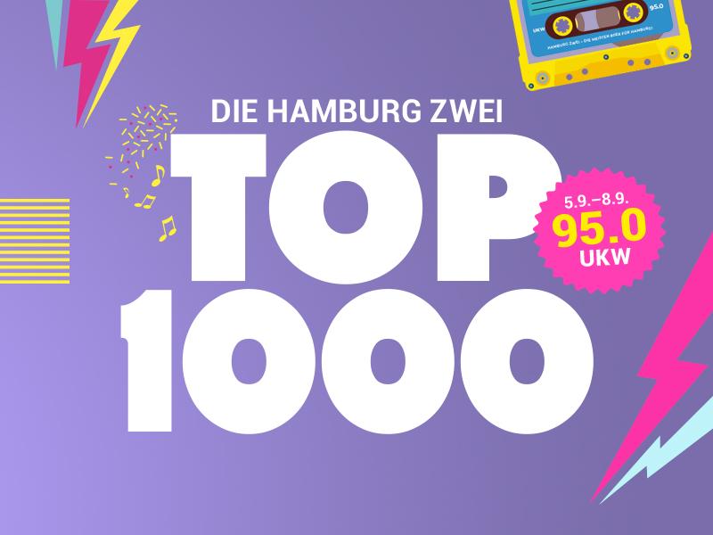 Die HAMBURG ZWEI TOP 1000: Tausend Wunsch-Hits der Hörer nonstop