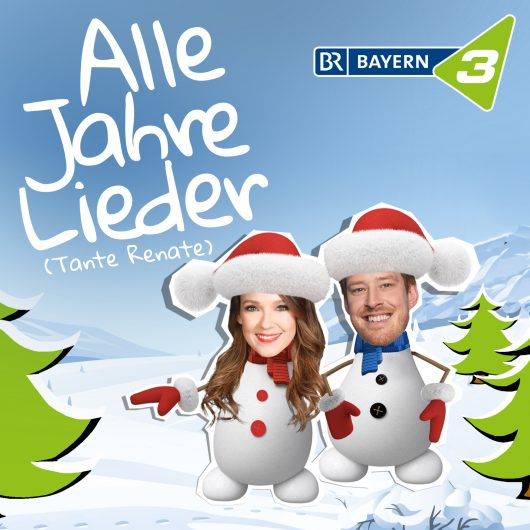 BAYERN 3 Weihnachtssong 2019,Alle Jahre Lieder (Tante Renate)