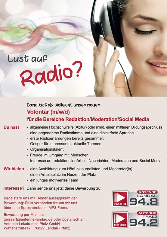 Du hast Lust auf Radio? Dann bist du vielleicht unser neuer Volontär (m/w/d) für die Bereiche Redaktion/Moderation/Social Media - allgemeine Hochschulreife (Abitur) oder mind. einen mittleren Bildungsabschluss - eine angenehme Radiostimme und eine dialektfreie Sprache - erste Radioerfahrungen bereits gesammelt - Gespür für interessante, aktuelle Themen - Organisationstalent - Freude im Umgang mit Menschen - Interesse an redaktioneller Arbeit, Nachrichten, Moderation und Social Media - eine Ausbildung zum Hörfunkjournalisten und Moderator(in) - einen Arbeitsplatz im Herzen der Pfalz - ein junges motiviertes Team Dann sende uns jetzt deine Bewerbung zu! Wir bieten Interesse? Begeistere uns mit Deiner aussagekräftigen Bewerbung: Falls vorhanden freuen wir uns Begeistere uns mit Deiner aussagekräftigen Bewerbung inkl. Aircheck über eine Sprechprobe im MP3 Format. (max. 5 Minuten) als mp3. Bewerbung per Mail an: geissert@antenne-landau.de oder postalisch an: Bewerbung per Mail an Alexander Groschopp: groschopp@antenne-koblenz.de Antenne Lokalradios Pfalz GmbH Waffenstraße17 76829 Landau (Pfalz)