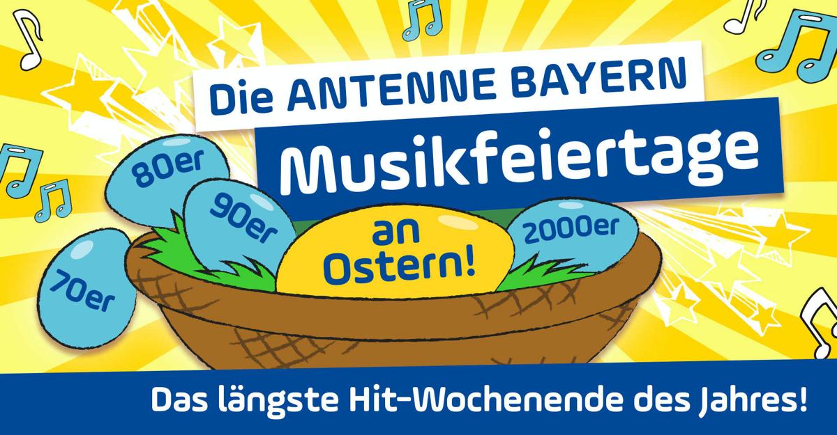Für mehr Abwechslung: Die ANTENNE BAYERN Musikfeiertage zu Ostern