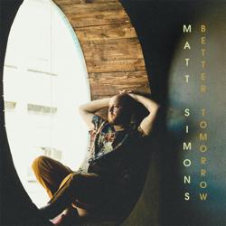 """Matt Simons - """"Better Tomorrow"""""""