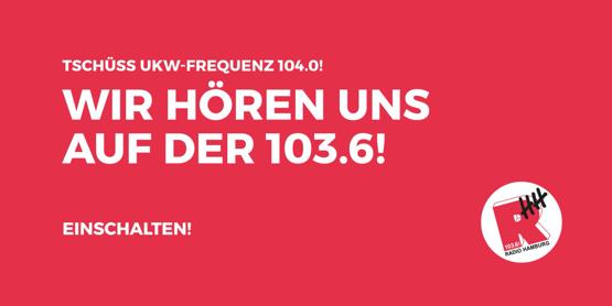 Radio Hamburg verabschiedet sich von der Frequenz 104,0 MHz