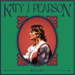 "Katy J Pearson - ""Return"""