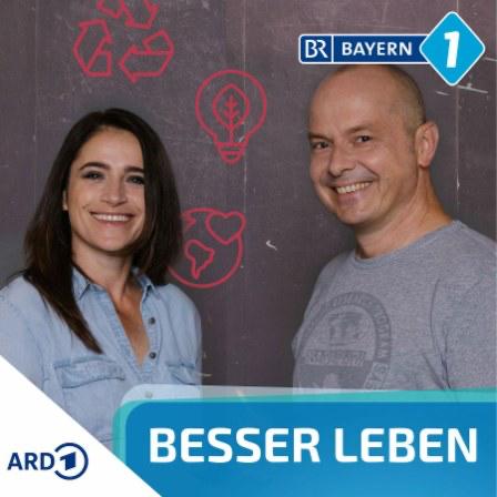 """""""Besser leben"""" - BAYERN1-Podcast für mehr Nachhaltigkeit im Alltag"""
