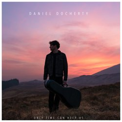 "Neues vom Musikmarkt: Daniel Docherty - ""Only Time Can Help Us"""