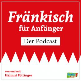 """Helmut Föttinger von Radio ist mit seinem Podcast """"Fränkisch für Anfänger"""" auf PodYou vertreten."""