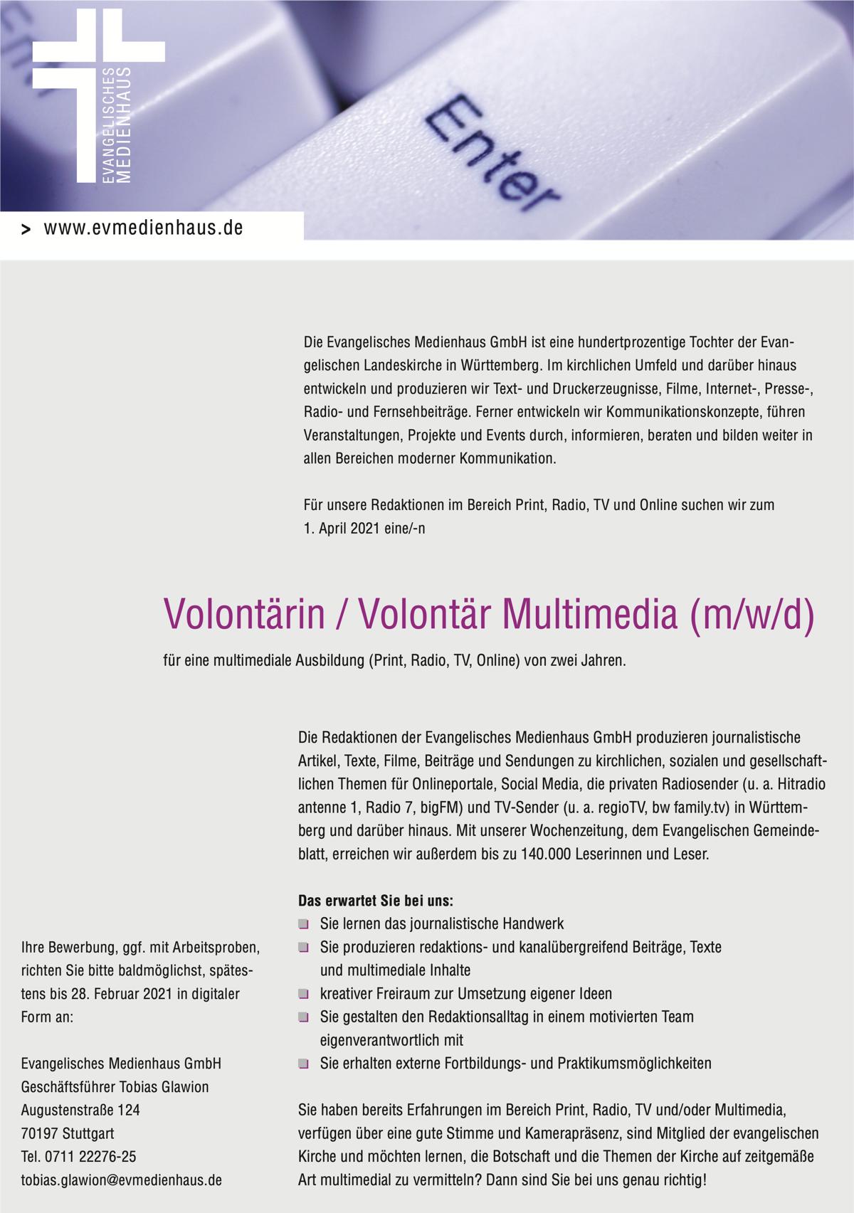 Evangelisches Medienhaus im Bereich Print, Radio, TV und Online zum 1. April 2021 eine/-nVolontärin / Volontär Multimedia (m/w/d) für eine multimediale Ausbildung (Print, Radio, TV, Online) von zwei Jahren.