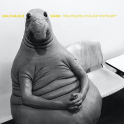 """Balthazar - """"Sand"""""""