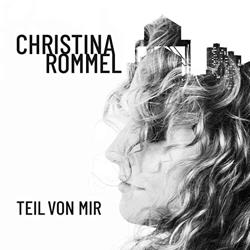 """Christina Rommel - """"Teil von mir"""""""