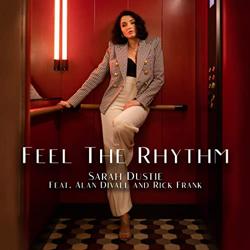 """Sarah Dustie - """"Feel The Rhythm"""""""