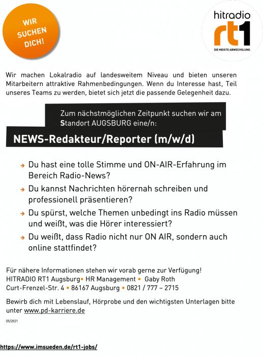Wir machen Lokalradio auf landesweitem Niveau und bieten unseren Mitarbeitern attraktive Rahmenbedingungen. Wenn du Interesse hast, Teil unseres Teams zu werden, bietet sich jetzt die passende Gelegenheit dazu. Zum nächstmöglichen Zeitpunkt suchen wir am Standort AUGSBURG eine/n: NEWS-Redakteur/Reporter (m/w/d) Du hast eine tolle Stimme und ON-AIR-Erfahrung im Bereich Radio-News? Du kannst Nachrichten hörernah schreiben und professionell präsentieren? Du spürst, welche Themen unbedingt ins Radio müssen und weißt, was die Hörer interessiert? Du weißt, dass Radio nicht nur ON AIR, sondern auch online stattfindet? Für nähere Informationen stehen wir vorab gerne zur Verfügung! HITRADIO RT1 Augsburg• HR Management • Gaby Roth Curt-Frenzel-Str. 4 • 86167 Augsburg • 0821 / 777 – 2715 Bewirb dich mit Lebenslauf, Hörprobe und den wichtigsten Unterlagen bitte unter www.pd-karriere.de
