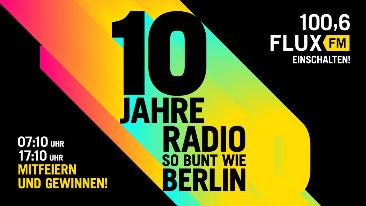 10 Jahre Radio so bunt wie Berlin: 100,6 FluxFM