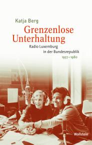 Buch von Katja Berg über Radio Luxemburg: Grenzenlose Unterhaltung